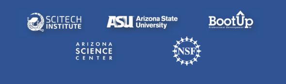 AZHACS Sponsors: SciTech Institute, Arizona State University (ASU), BootUp, Arizona Science Center, National Science Foundation (NSF)